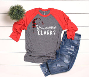 You Serious Clark Plaid 3/4 Sleeve T-shirt - Funny Christmas T-Shirt - Christmas T-shirts - Christmas Raglans - Christmas Vacation Shirts