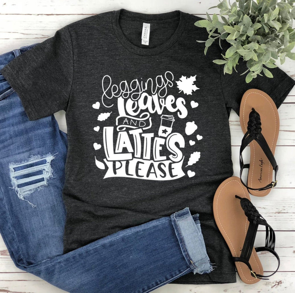 Leggings Leaves & Lattes Please Unisex T-shirt - Fall T-shirt - Coffee T-shirt - Autumn Shirt - Fall Shirt For Women