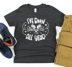 I've Been Good Ish All Year - Boys Christmas T-shirt - Boys Holiday Shirt - Reindeer Shirt - Dear Santa I Tried - Infant - Toddler - Youth
