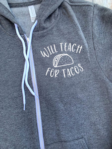 Will Teach For Tacos Unisex Zip Up Hoodie - Teacher Hoodie - Gift For Teacher - Teacher Humor - Taco Teacher Hoodie