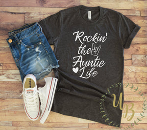 Rockin' the Auntie Life Unisex T-shirt - Auntie Shirts - Aunt Shirt - Gift for Auntie