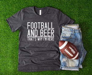Football and Beer T-Shirt - Funny Football Shirt - Men's - Women's T-Shirt - Game Day T-shirt
