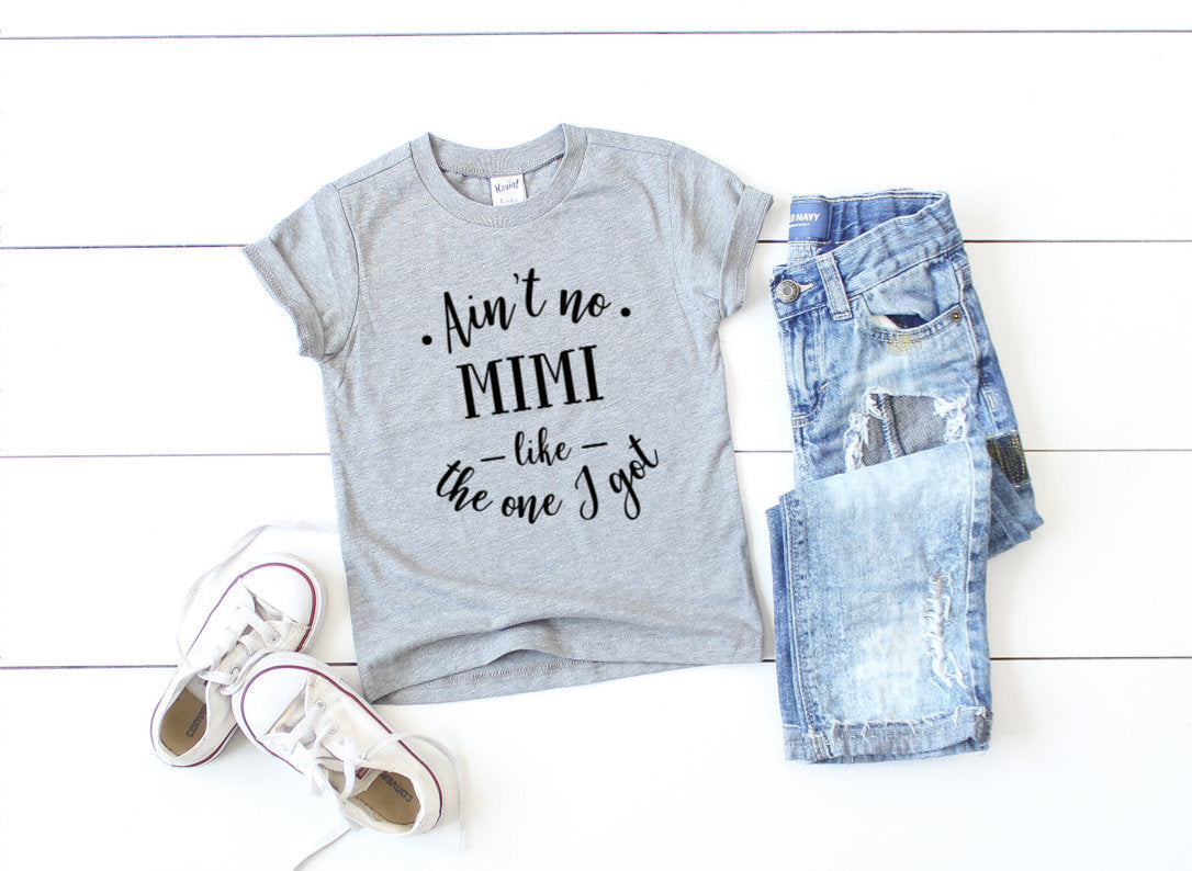 Boys T-shirt - Ain't No Mimi Like the One I Got Boys Shirt - Boys T-shirt - Toddler Boys Shirt - Cute Boys Shirt - Funny Boys Shirt