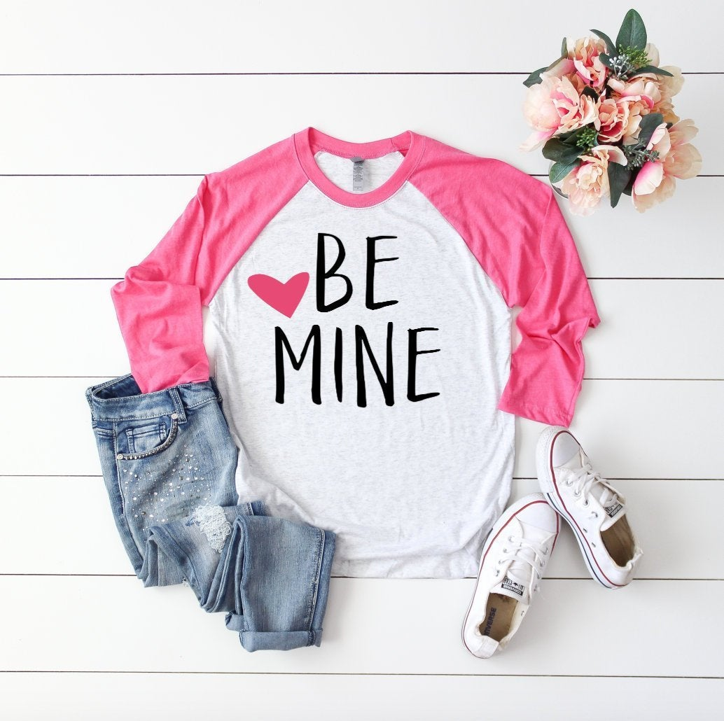 Be Mine Valentines 3/4 Sleeve Raglan T-shirt - Valentines Day T-Shirt - Custom Valentine's Raglans - Be My Valentine Shirt