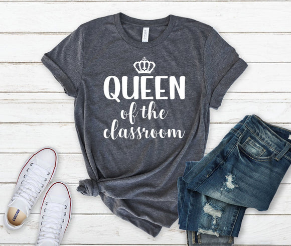 Queen of the Classroom Teach T-shirt