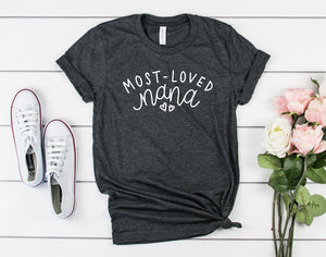 Most Loved Nana T-shirt - Nana Shirts - Nana Gifts - Nana Stuff - Nana Christmas Gift - Cute Nana Shirts