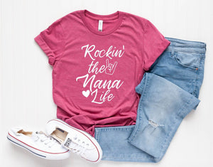 Rockin' the Nana Life Unisex T-shirt - Nana Shirt - Gift for Nana - Grandma Shirt - Nana Tee - New Nana Gift - First Time Nana