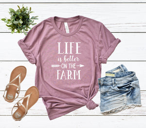 Life is Better on the Farm Unisex T-shirt - Farm Shirt - Country Girl T-shirt - Southern Shirts - Farm Mom - Cute Women's Shirt