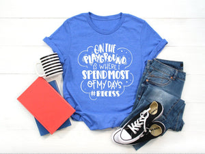 On The Playground Is Where I Spend Most Of My Days Unisex T-Shirt - Teacher T-shirt - Gift for Teacher - Cute Teacher T-shirt
