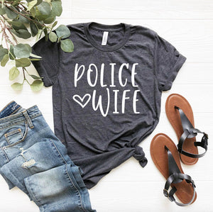 Police Wife Unisex T-shirt - Police Wife Shirt - Police Wife T-shirt - Police Wife Gift - Police Wives Shirts