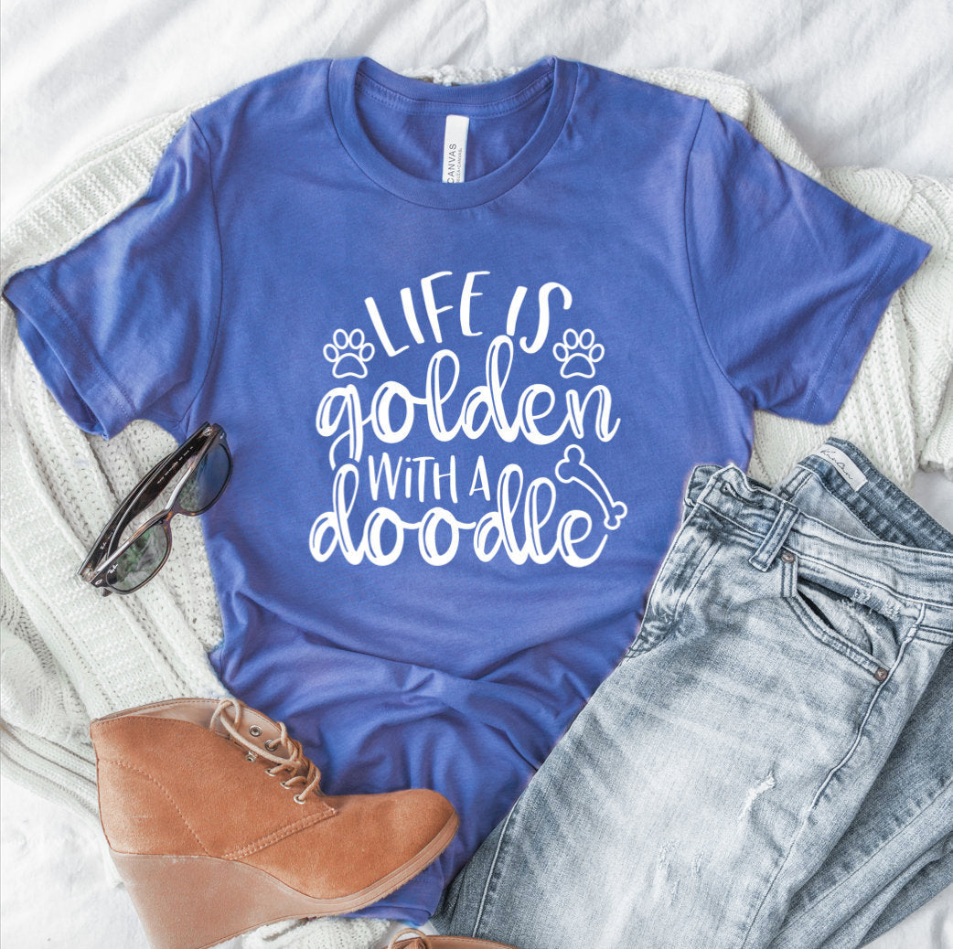 Life Is Golden With A Doodle T-shirt - Unisex - Doodle Shirt - Golden Doodle Mama - Dog Mom Shirt - Gift For Dog Lover