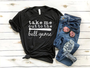 Take Me Out To The Ball Game T-Shirt - Baseball T-Shirts - Women's Baseball Shirts - Ballgame Shirts