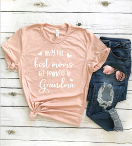Promoted to Grandma Heather Peach T-shirt - Grandma Shirt - Only the Best Moms Get Promoted to Grandma -  Pregnancy Announcement Gift