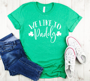 We Like To Paddy Unisex T-shirt - Green Tee - St. Patricks Party Shirt - Group Shirt - St. Patrick's Day Shirts - Drinking Shirt