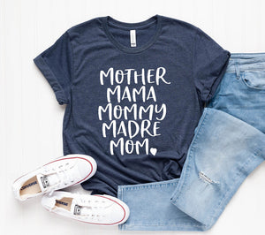 Mother Mama Mommy Madre Mom Unisex T-shirt - Mom Shirt - Mama T-shirt - Madre Tee - Gift for Mom - Mother Shirt - Mother's Day Gift