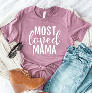 Most Loved Mama T-shirt - Mom Shirts - Gift For Mom - Mama T-shirts - Promoted To Mama - New Mom Shirt - Mama Tee Shirt