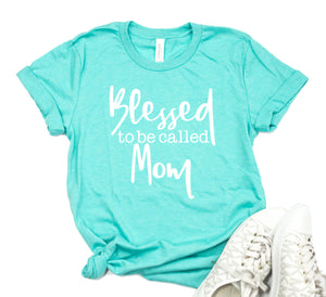 Blessed To Be Called Mom T-shirt - Mom Shirt - Blessed Mom Tee - Gift For Mom - Promoted To Mom - Tees For Mom