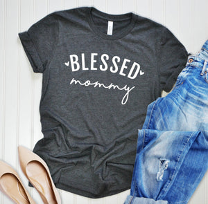 Blessed Mommy T-shirt - Mommy Shirt - Blessed Shirt - Gift For New Mom - Mother's Day Gift Idea - First Mother's Day Shirt