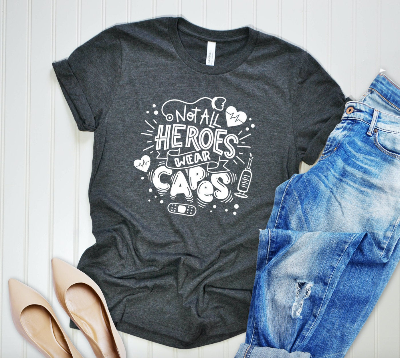 Not All Heroes Wear Capes Unisex T-shirt - Nurse Shirt - Nurse Aide Shirt - Medical Staff Shirt - Essential Worker Tshirt