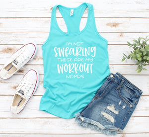 I'm Not Swearing These Are My Workout Words Funny Tank Top  - Women's Racerback Tank - Exercise Tank - Ladies Workout Tank