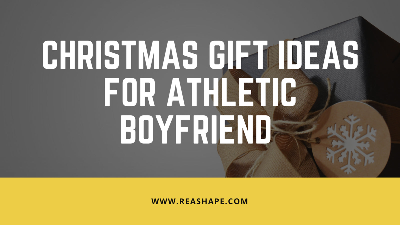 Christmas Gift Ideas for Athletic Boyfriend - ReaShape