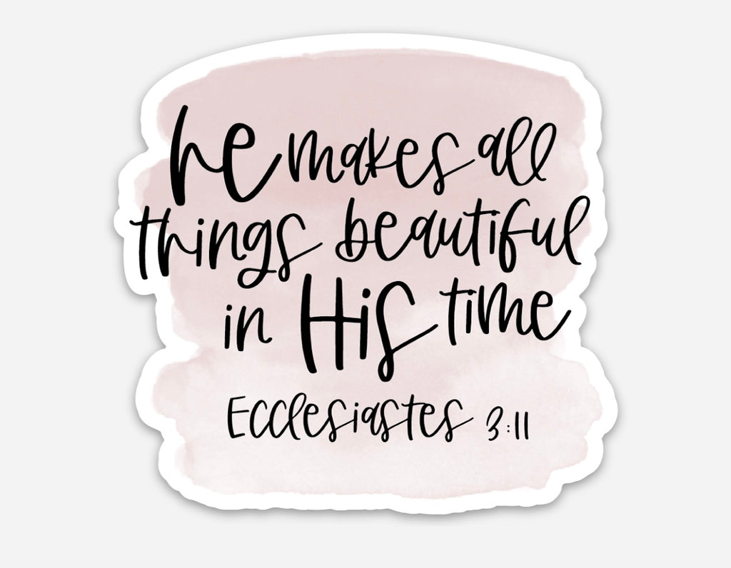 He Makes All Things Beautiful In His Time Sticker