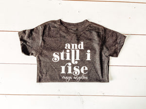 and still I rise - Maya Angelou Kids Tee