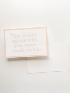 The World Needs Who You Were Made To Be - Insert Card
