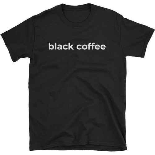 Black Coffee Unisex Tee
