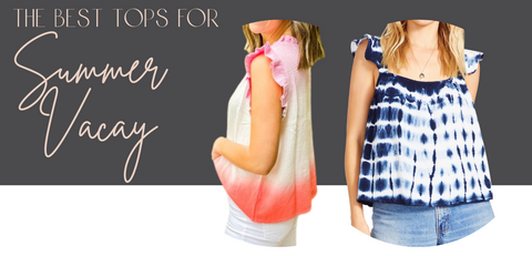 Tops for Summer Vacation