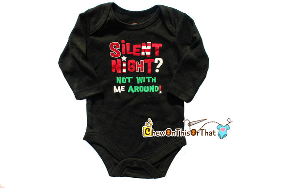 Silent Night Not With Me Around Long Sleeve Black Christmas Statement Onesie for Baby's First Christmas, Cranky Tired Babies, Night Before