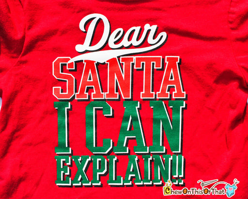 Dear Santa I Can Explain Statement Shirt - Baby First Christmas Photo Prop- Red Top with Black Long Sleeve Top - Chew On This Or That