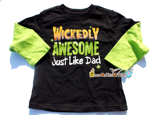 Wickedly Awesome Just Like Dad Toddler Halloween Shirt - Black Top with Green Long Sleeves - Chew On This Or That