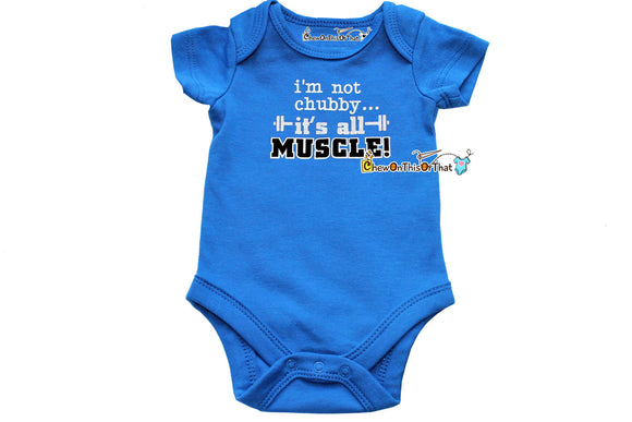 I'm Not Chubby It's All Muscle Short Sleeve Blue Father's Day Statement Bodysuit, Top, Onesie, Shirt- Baby Boy, Infant, New Mom Shower Gift
