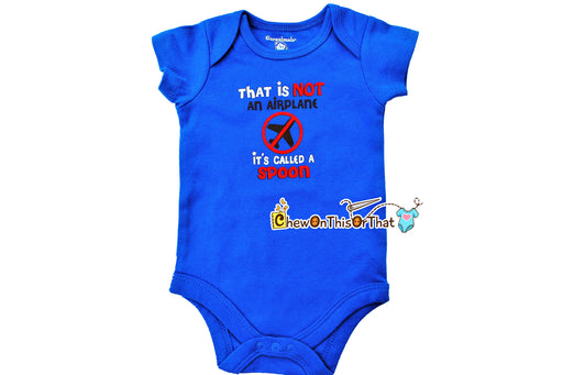 That's Not An Airplane It's Called A Spoon Short Sleeve Blue Feeding Time Statement Bodysuit, Infant Baby Boy Onesie Shirt, New Mom Gift - Chew On This Or That