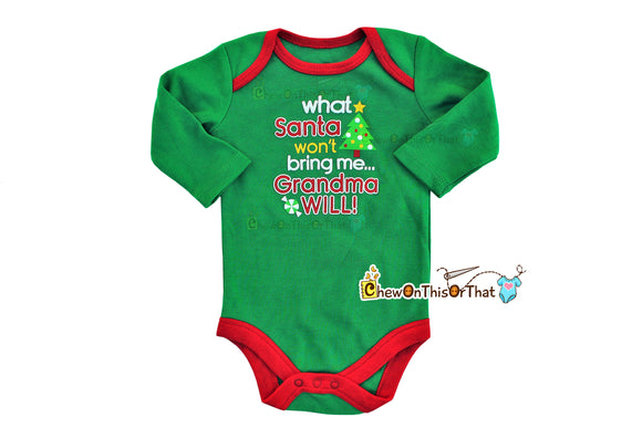 What Santa Won't Bring Me Grandma Will Statement Onesie for Baby's First Christmas- Green Long Sleeve Bodysuit, Top, Shirt, Baby Photo Prop - Chew On This Or That