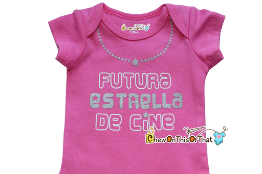 Futura Estrella De Cine or Future Movie Star Baby Girl Pink Short Sleeve Spanish Statement Bodysuit, Top, Shirt - Chew On This Or That