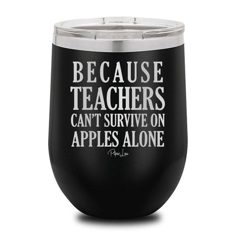 PIPER LOU INSULATED WINE CUP - BECAUSE TEACHERS.....