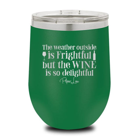 PIPER LOU INSULATED WINE CUP - THE WEATHER OUTSIDE...