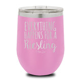 PIPER LOU INSULATED WINE CUP - EVERYTHING HAPPENS FOR A RIESLING
