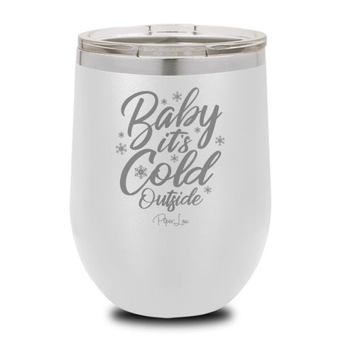 PIPER LOU INSULATED WINE CUP - BABY IT'S COLD OUTSIDE
