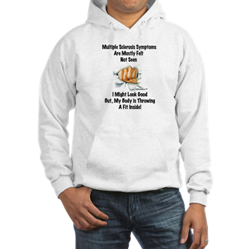 Multiple Sclerosis Symptoms are Felt Not  Seen (Hoodie)