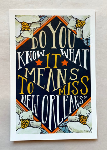 Do You Know What it Means to Miss New Orleans? Postcard - 318 Art and Garden