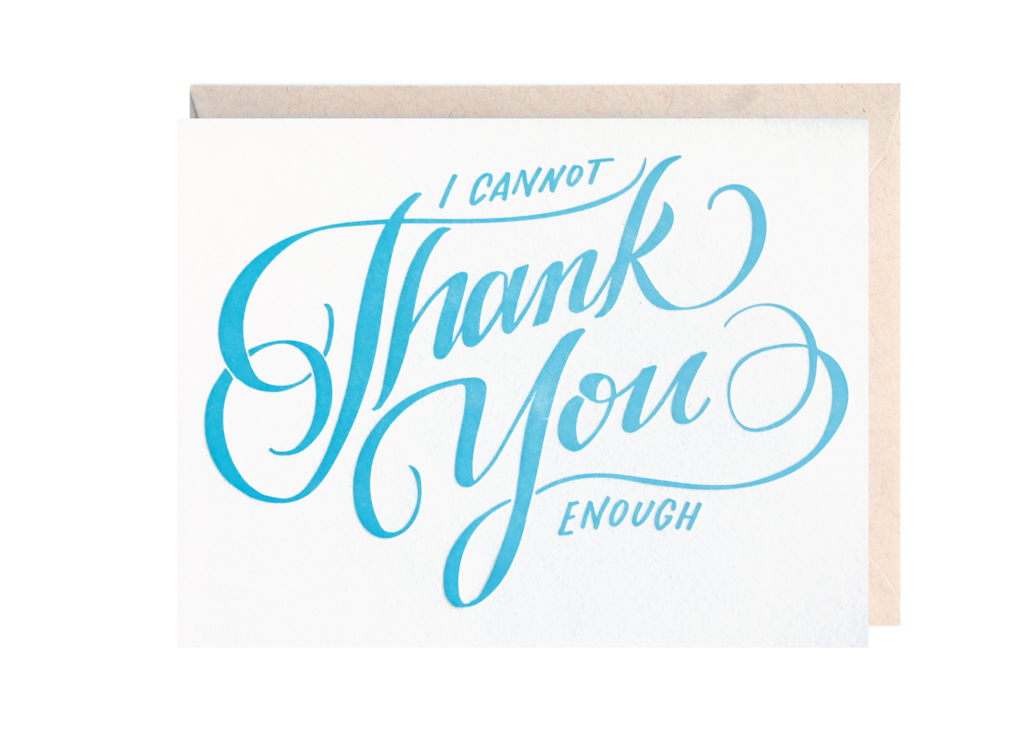 """I Cannot Thank You Enough"" Greeting Card"