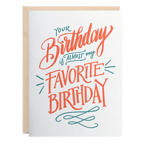 Your Birthday Is Almost Favorite Birthday - 318 Art and Garden