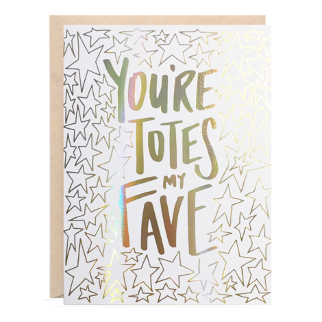 """You're Totes My Fave"" Greeting Card - 318 Art and Garden"