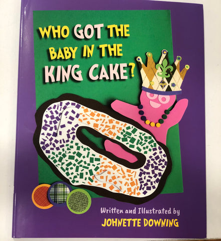 """Who Got The Baby In The King Cake"" Children's Book - 318 Art and Garden"