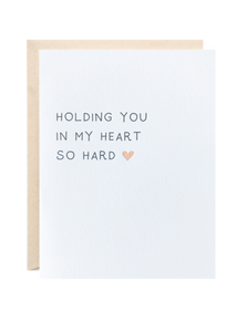 Holding You in My Heart So Hard Greeting Card - 318 Art and Garden