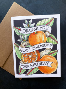 Orange You Glad I Remembered Your Birthday Card