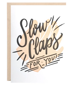 Slow Claps Greeting Card - 318 Art and Garden